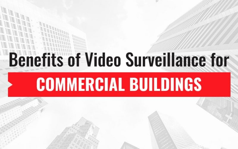 Benefits-of-video-surveillance-for-commercial-buildings